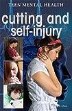 Cutting and Self-Injury, Greg Roza, 1477717501