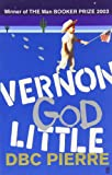 Front cover for the book Vernon God Little by DBC Pierre