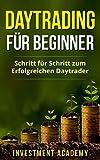 Daytrading für Beginner: Schritt für Schritt von der ersten Aktie zum langfristigen Vermögensaufbau (German Edition)