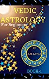 my star chart - Vedic Astrology For Beginners: Learn about how to read and forecast by looking at your natal horoscope astrological birth chart, stars, houses, 12, moon ... transits to predict the future (Book-1)