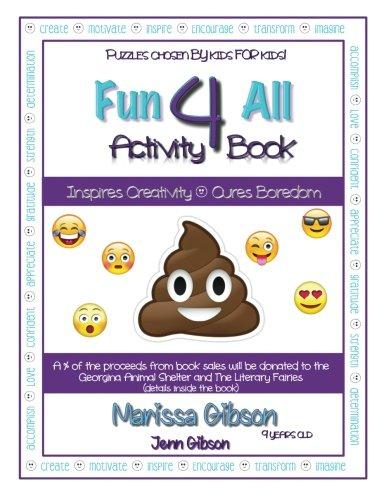 Fun 4 All Activity Book: Inspires Creativity & Cures Boredom