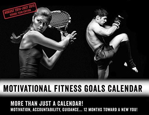 Motivational Fitness Goals Calendar 2014-2015 - Academic School Year Edition (Calendar Academic 2015 Wall July)