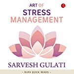 Art of Stress Management (Rupa Quick Reads) | Sarvesh Gulati
