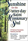 img - for Sunshine for the Latter-Day Saint Missionary Soul by Gate Eagle (2000-06-04) book / textbook / text book