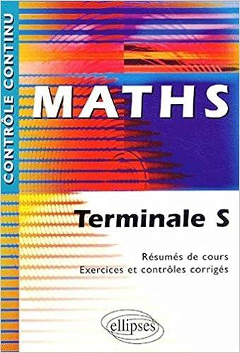 En ligne téléchargement Maths Terminale S - Résumés de cours, exercices et contrôles corrigés pdf