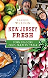 New Jersey Fresh: Four Seasons from Farm to Table