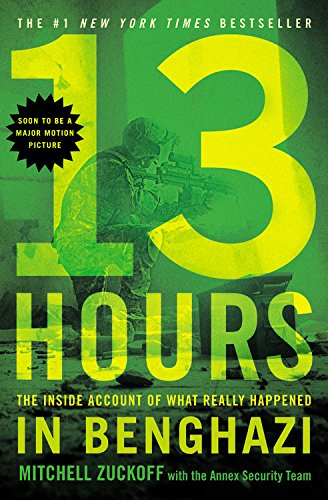 13 Hours by Mitchell Zuckoff with the Annex Security Team