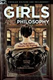 Girls and Philosophy, , 0812698592