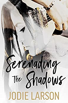 Serenading the Shadows (Lightning Strikes Book 1) by [Larson, Jodie]