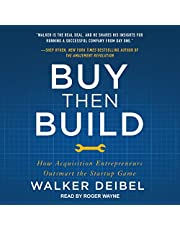 Buy Then Build: How Acquisition Entrepreneurs Outsmart the Startup Game