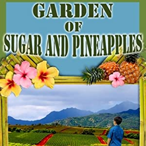 Garden of Sugar and Pineapples Audiobook