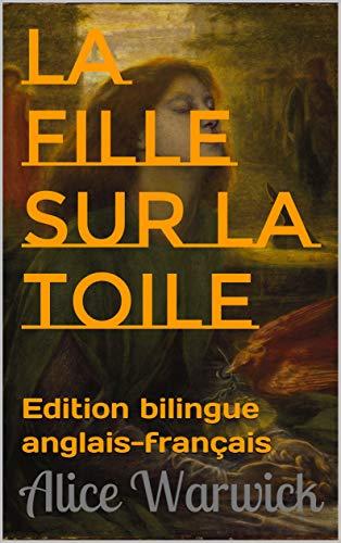 La fille sur la toile: Edition bilingue anglais-français (French Edition)