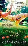 Sweet Talk Me: A Novel by  Kieran Kramer in stock, buy online here