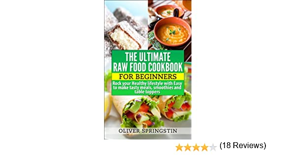 Amazon ultimate raw food cookbook for beginners healthy amazon ultimate raw food cookbook for beginners healthy eating raw food recipes ebook oliver springstin kindle store forumfinder Choice Image