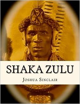 Book Shaka Zulu by Joshua Sinclair (2013-04-10)