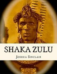 Shaka Zulu by Joshua Sinclair (2013-04-10)