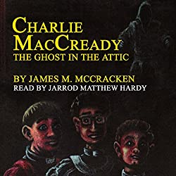 Charlie MacCready: The Ghost in the Attic