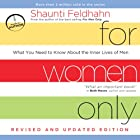 For Women Only, Revised and Updated Edition: What You Need to Know About the Inner Lives of Men Hörbuch von Shaunti Feldhahn Gesprochen von: Shaunti Feldhahn