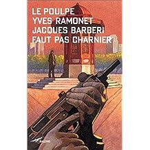 Faut pas charnier (Le Poulpe t. 238) (French Edition)