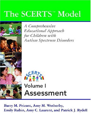 The Scerts Model Assessment: A Comprehensive Educational Approach for Young Children With Autism Spectrum Disorders, Vol. 1