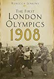 The First London Olympics 1908