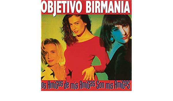 Los Amigos de Mis Amigas Son Mis Amigos by Objetivo Birmania on Amazon Music - Amazon.com