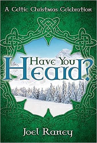 Celtic Christmas.Have You Heard A Celtic Christmas Celebration Joel
