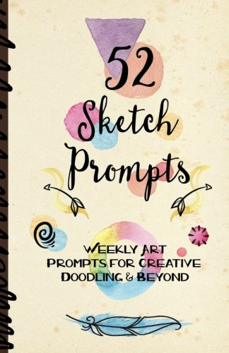 52 Sketch Prompts: Weekly Art Prompts for Creative Doodling & Beyond - 8.5