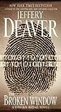 The Broken Window: A Lincoln Rhyme Novel by Deaver, Jeffery (2009) Mass Market Paperback