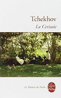 La cerisaie : comédie en quatre actes, Tchekhov, Anton Pavlovitch