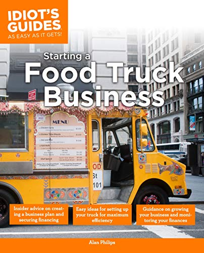 - Idiot's Guide: Starting a Food Truck Business (Complete Idiot's Guide to)