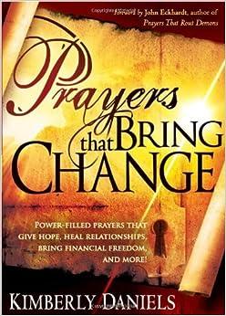 PRAYERS THAT BRING CHANGE by DANIELS KIMBERLY (1-Jun-2009)