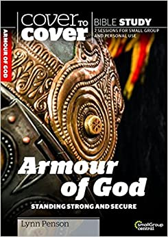 Cover to Cover Bible Study: Armour of God: Standing Strong and Secure