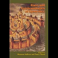 Race and Epistemologies of Ignorance (SUNY series, Philosophy and Race)
