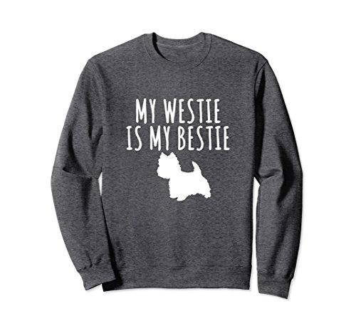 (Unisex My Westie Terrier Is My Bestie Dog Lover Sweatshirt Medium Dark Heather)
