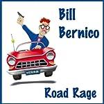 Road Rage: Short Story | Bill Bernico
