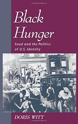 Black Hunger: Food and the Politics of U.S. Identity (Race and American Culture) by Doris Witt