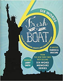 d3c13e55ee4d Six Words Fresh Off the Boat: Stories of Immigration, Identity, and ...