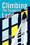 Climbing the Corporate Ladder, Bud Bilanich, 0983454353
