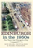 Edinburgh in the 1950s: Ten Years the Changed a City
