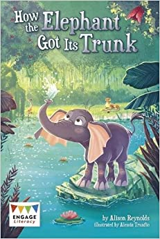 Book How the Elephant Got Its Trunk (Engage Literacy: Engage Literacy Lime)