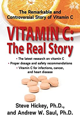 Vitamin C: The Real Story: PhD Steve Hickey, PhD Andrew W