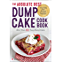 The Absolute Best Dump Cake Cookbook: More Than 60 Tasty Dump Cakes