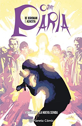 Paria (Outcast) nº 05/08: Volumen 5: La nueva senda (Independientes USA)