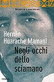 Negli occhi dello sciamano: Sul sentiero sacro degli inca (Bestseller Vol. 26)