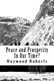 The start of the 21st Century has been a troubled one, both in terms of peace and prosperity.   Many are understandably discouraged by the challenges we, as a global community, face.  This book  presents a number of issues facing modern society, part...
