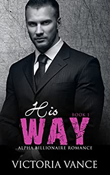 Download for free His Way: Alpha Billionaire Romance Series