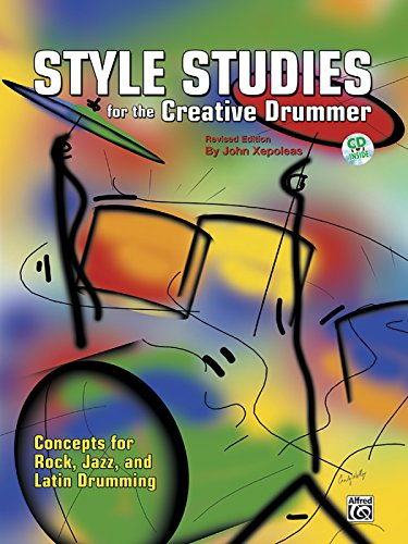 (Style Studies for the Creative Drummer: Concepts for Rock, Jazz, and Latin Drumming, Book & CD )