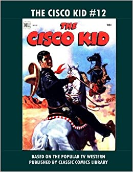 Buy The Cisco Kid Comics 12 Book Online At Low Prices In India