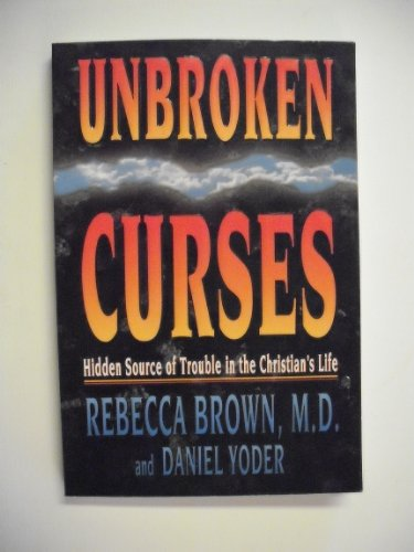 Unbroken Curses: Hidden Source of Trouble in The Christian's Life